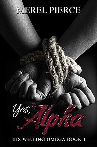 Yes, Alpha by Merel Pierce