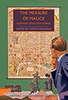 The Measure of Malice: Scientific Detection Stories (British Library Crime Classics)