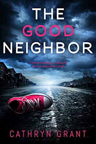 The Good Neighbor by Cathryn Grant