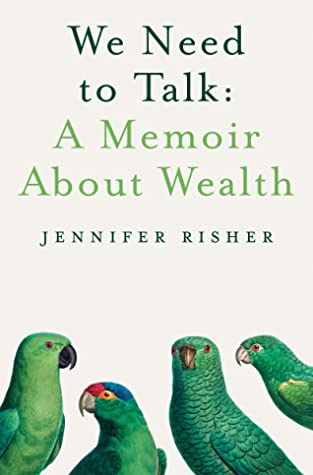 We Need to Talk: A Memoir about Wealth