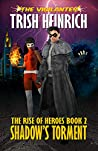 Shadow's Torment: A Superhero Urban Fantasy (The Rise of Heroes Book 2)