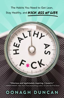 Healthy as F*ck by Oonagh Duncan