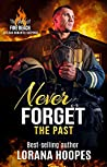 Never Forget the Past (The Men of Fire Beach #3)