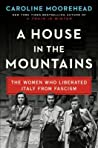 A House in the Mountains by Caroline Moorehead