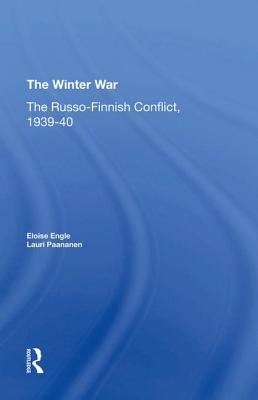 The Winter War: The Russo-Finnish Conflict, 1939-1940