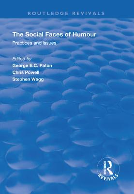 The Social Faces of Humour: Practices and Issues George E C Paton, Chris Powell, Stephen Wagg