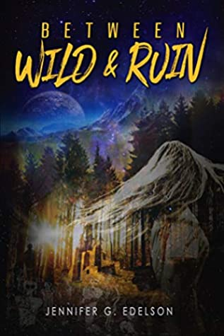 Between Wild and Ruin