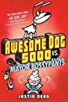 Awesome Dog 5000 vs. Mayor Bossypants (Book 2)