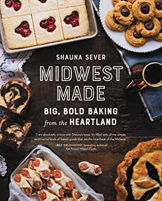 MIDWEST MADE: BIG, BOLD BAKING FROM THE HEARTLAND Book Cover