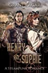 Henry and Sophie: A Steampunk Romance