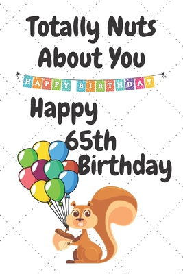 Totally Nuts About You Happy 65th Birthday Birthday Card 65 Years Old Birthday Card Birthday Card