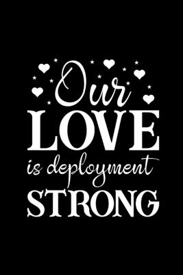Our Love Is Deployment Strong Deployment Gifts For Husband Gifts