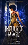 Indulged By Magic (Order of the Akasha #4)