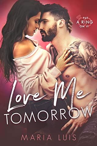 Love Me Tomorrow (Put A Ring On It, #3)