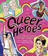 Queer Heroes by Arabelle Sicardi