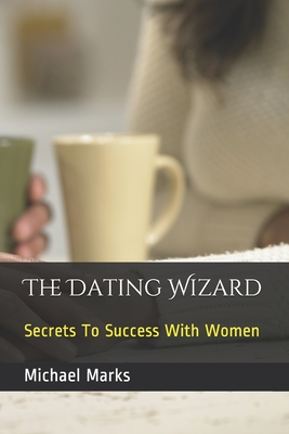The-Dating-Wizard-Secrets-to-Success-with-Women