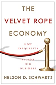 The Velvet Rope Economy: How Inequality Became Big Business