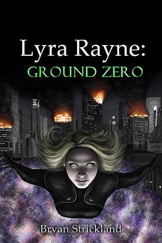 Lyra Rayne: Ground Zero