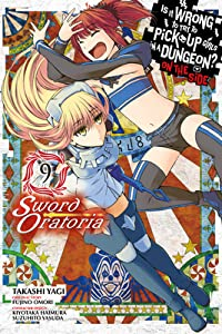 Is It Wrong to Try to Pick Up Girls in a Dungeon? On the Side: Sword Oratoria Manga, Vol. 9