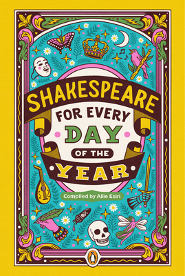 Shakespeare for Every Day of the YearbyAllie EsiriCompilation