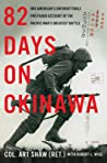 82 Days on Okinawa: A Memoir of the Pacific's Greatest Battle