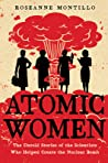 Atomic Women by Roseanne Montillo