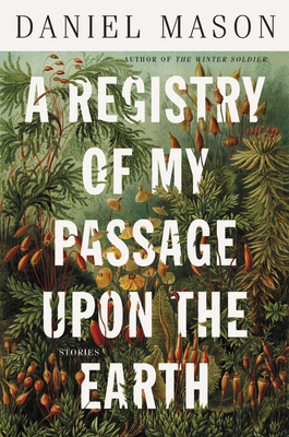 A Registry of My Passage upon the Earth: Stories