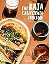 The Baja California Cookbook: 60 Recipes from Lower California