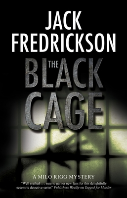 The Black Cage (Milo Rigg Mystery, #1)
