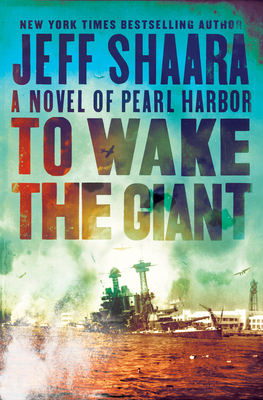 To Wake the Giant - Jeff Shaara