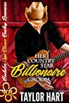 Her Country Star Billionaire Groom (Bachelor Second Chance Cowboy Romances #1)
