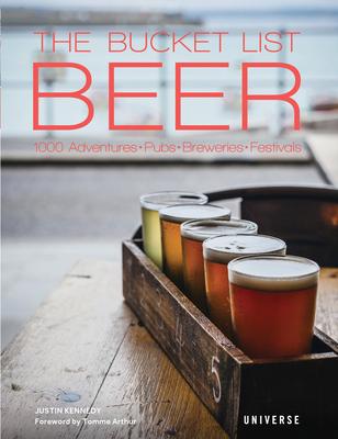 The Bucket List: Beer: 1000 Adventures Pubs Breweries Festivals