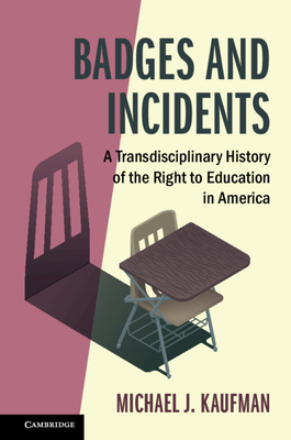Badges and Incidents: A Transdisciplinary History of the Right to Education in America