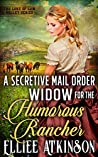 A Secretive Mail Order Widow For The Humorous Rancher (The Love of Low Valley, #4)
