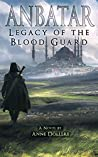 Anbatar: Legacy of the Blood Guard