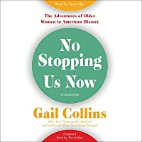 No Stopping Us Now: A History of Older Women in America