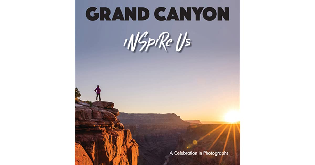 Inspire Us Grand Canyon: Captivating Images and Quotes by ...