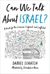 Can We Talk About Israel?: Why One Small Mediterranean Country Drives So Many Sane People Crazy