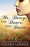 Mr. Darcy, the Dance, and Desire: a Pride and Prejudice variation