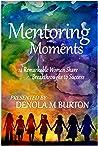 Mentoring Moments by Denola M. Burton