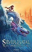 Silver Batal et le dragon d'eau (Silver Batal, #1)