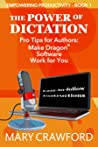The Power of Dictation (Empowering Productivity, #1)