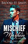 Mischief & Mayhem: A Romance (Tanner Family, #1)