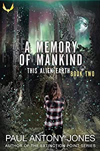 A Memory of Mankind (This Alien Earth, #2)