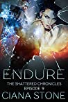 Endure (The Shattered Chronicles #9)