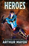 Heroes (Superpower Chronicles #2)