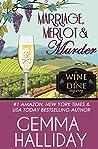 Marriage, Merlot & Murder (Wine & Dine Mysteries #4)