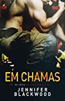 Em Chamas (Flirting with Fire, #2)