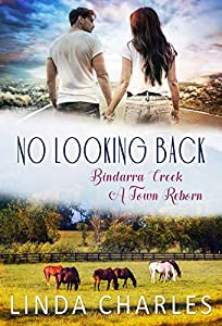 No Looking Back (Bindarra Creek A Town Reborn #3)