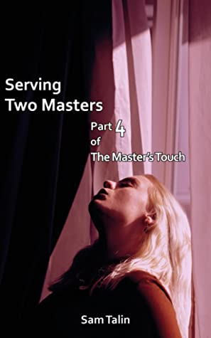 Serving Two Masters (The Master's Touch Book 4)